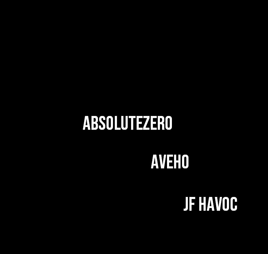 RELEASES: AbsoluteZero, Aveho, JF Havoc